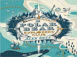 The Polar Bear Explorers' Club by Alex Bell
