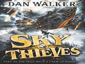 Sky Thieves by Dan Walker