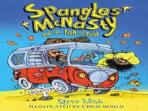 Spangles McNasty and the Fish of Gold by Steve Webb