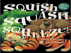 Squish Squash Squeeze! by Tracey Corderoy and Jane Chapman