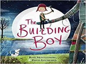 The Building Boy by Ross Montgomery and David Litchfield