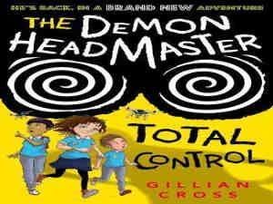 The Demon Headmaster Total Control by Gillian Cross