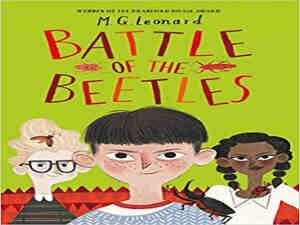 Battle of the Beetles by M G Leonard