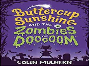buttercup sunshine and the zombies by Colin Mulhern