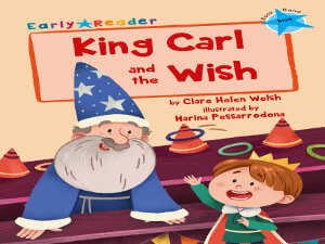 King Carl and the Wish - Maverick Early Readers
