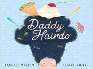 Daddy Hairdo by Fancis Martin and Claire Powell