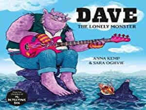Dave the Lonely Monster by Anna Kemp and Sara Ogilvie