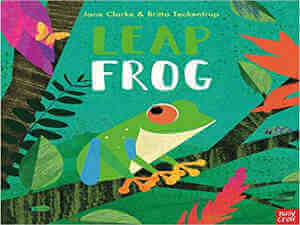 Leap Frog by Jane Clarke and Britta Teckentrup