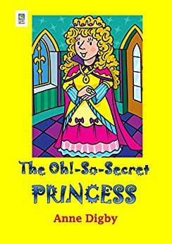 The Oh!-So-Secret Princess by Anne Digby