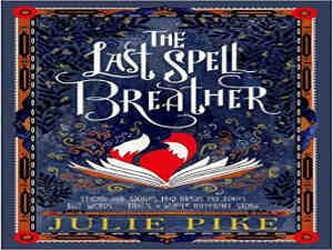 The Last Spell Breather by Julie Pike
