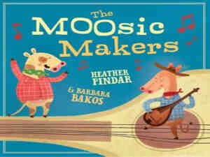 The Moosic Makers by Heather Pindar and Barbara Bakos
