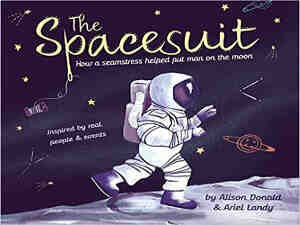 The Spacesuit by Alison Donald and Ariel Landy