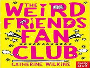The weird friends fan club by Catherine Wilkins