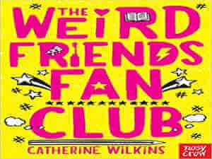 The weird friends fan club by Catherine Wilkins
