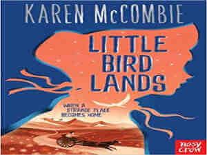 Little Bird Lands by Karen McCombie
