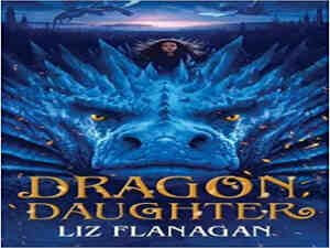 Dragon Daughter by Liz Flanagan