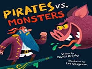 Pirates vs. Monsters by David Crosby and Lee Cosgrove