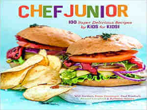 Chef Junior: 100 Super Delicious Recipes for Kids by Kids! by Will Bartlett, Katie Dessinger, Paul Kimball, Abigail Langford and Anthony Spears