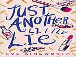 Just Another Little Lie by Eve Ainsworth