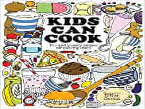 Kids Can Cook: fun and yummy recipes for budding chefs, illustrated by Esther Coombs