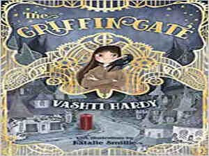 The Griffin Gate by Vashti Hardy