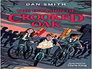The Invasion of Crooked Oak by Dan Smith