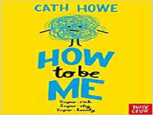 How to be Me by Cath Howe